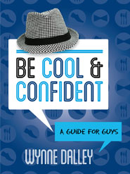 Be Cool and Confident - A Guide For Guys